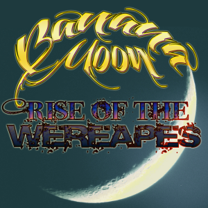 BananaMoon-RiseOfTheWereApes